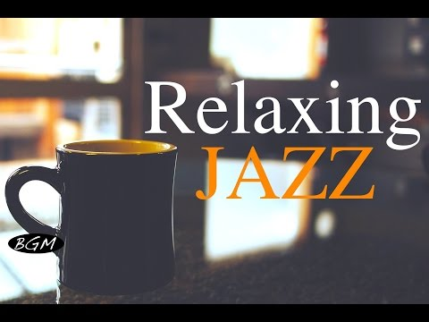 Relaxing Jazz Music – Background Chill Out Music – Music For Relax,Study,Work