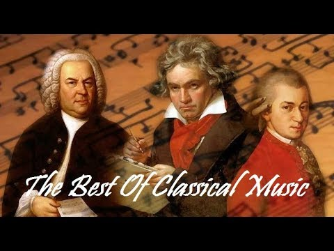 The Best of Classical Music – Mozart, Beethoven, Bach, Chopin, Tchaikovsky… to Relax, Study, Sleep