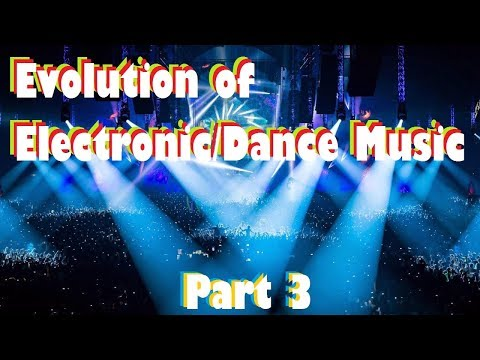 Evolution of ElectronicDance Music 3 2000 to 2010