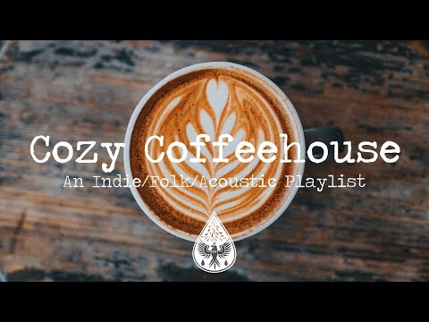 Cozy Coffeehouse ☕ – An IndieFolkAcoustic Playlist | Vol. 1