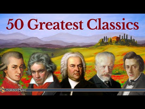 50 Greatest Pieces of Classical Music – Mozart, Beethoven, Bach, Chopin…