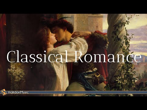 Romantic Classical Music – 30 Sweetest Classical Pieces