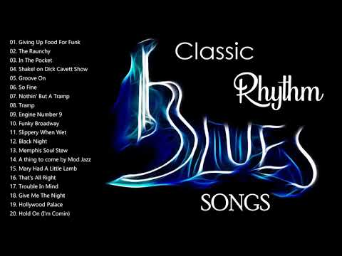 Classic Rhythm And Blues Music – Blues Music Best Songs Ever