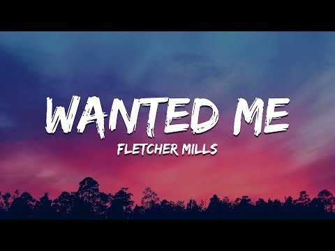 Fletcher Mills – Wanted Me Lyrics | New Hip Hop Music 2020