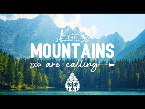 The Mountains Are Calling ⛰️ – An IndieFolkPop Playlist