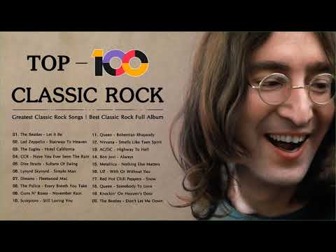 Top 100 Best Classic Rock Of All Time | Greatest Classic Rock Songs | Best Classic Rock Full Album