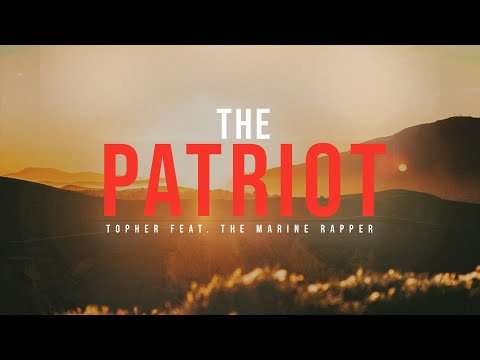 Topher – The Patriot feat. The Marine Rapper[Lyric Video]