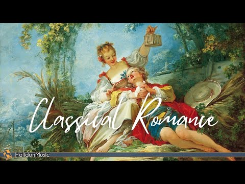 Classical Romance – Romantic Pieces of Classical Music