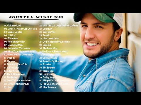Country Music Playlist 2021 – Top New Country Songs 2021 – Best Country Hits Right Now – Music 2021
