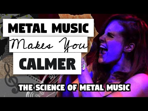 Metal Music Makes You Calmer? – The Science of Metal