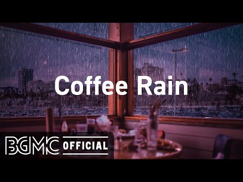 Coffee Rain: Relaxing Jazz Music with Coffee Shop Ambience – Chill Music for Study, Work