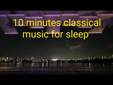 10 minutes classical music for sleep