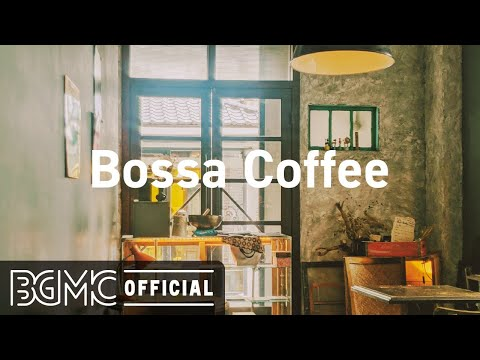 Bossa Coffee: Sweet April Morning – Relax Jazz Cafe Bossa Nova Music for Good Mood