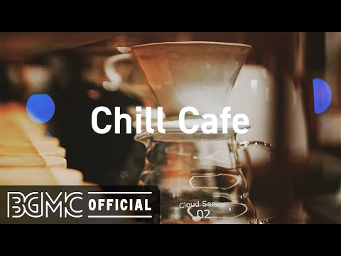 Chill Cafe: Good Mood Jazz – Coffee Shop Jazz Music for Relaxing