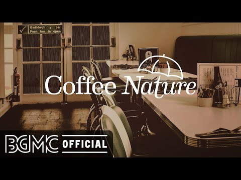 Coffee Nature: Night Coffee Shop Music Ambience – Rainy Jazz with Relaxing Jazz Music