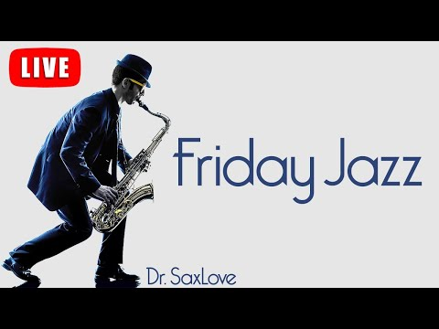 Friday Jazz ❤️ Smooth Jazz Music for Ending your Week on a High Note