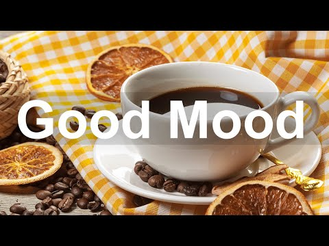Good Mood Jazz – Happy Jazz Coffee and Bossa Nova Music