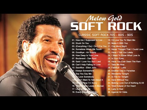 Lionel Richie, chicago, Air Supply, Billy Joel, Bread .. Best Soft Rock Songs