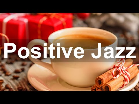 Positive Morning Jazz – Relax Morning Bossa Nova and Jazz Music for Fresh Start