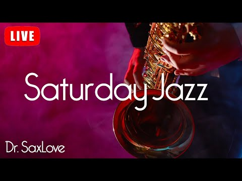 Saturday Jazz ❤️ Smooth Jazz Saxophone Music for The Weekend