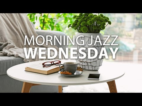 Wedneday Morning JAZZ – Positive Morning Bossa Nova Jazz Music for Studying, Work, Good Mood