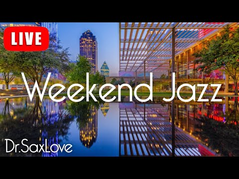 Weekend Jazz ❤️ Smooth Jazz Music for Getting Your Week Started Right