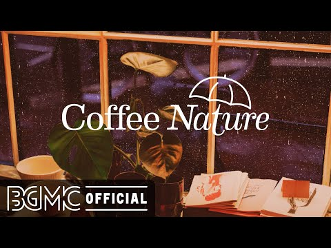 Coffee Nature: Rainy Night Coffee Shop Music Ambience – Relaxing Cafe Jazz Music for Sleep