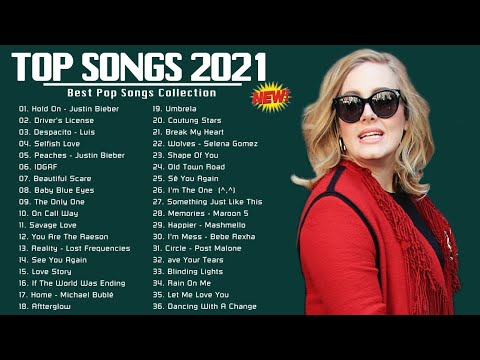 English Songs 2021 – Top 100 Pop Songs 2021 Playlist Popular Pop Music Right 2021 Now