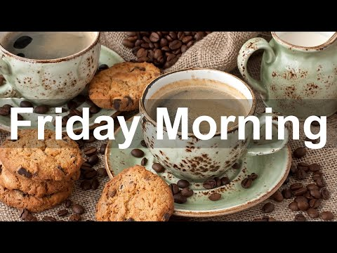 Friday Morning Jazz – Positive Jazz Cafe and Bossa Nova Music to Chill Out