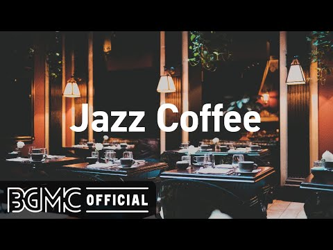 Jazz Coffee: Elegant Smooth Cafe Music – Slow Jazz Background Music for Resting, Chill and Work