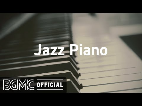 Jazz Piano: Smooth Jazz Piano Instrumental Music for Stress Relief, Calming