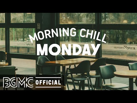 MONDAY MORNING CHILL JAZZ: Smooth Jazz Lounge Music – Coffee Shop Music Ambience for Chill