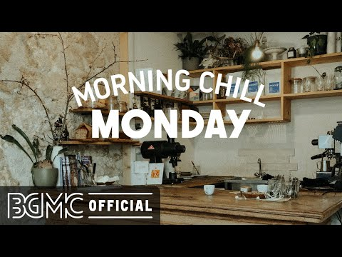 MONDAY MORNING CHILL JAZZ: Sweet Morning Music – Jazz Cafe Bossa Nova for Positive Day