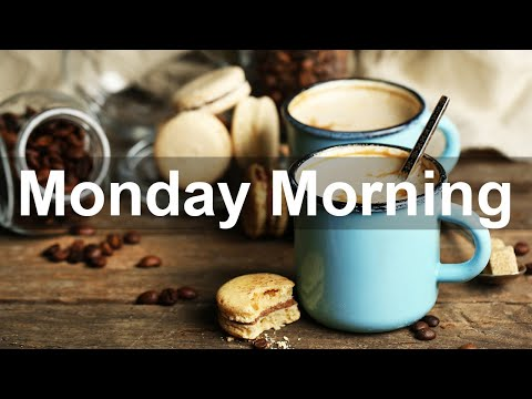 Monday Morning Jazz – Happy Monday Jazz Cafe and Bossa Nova Music for Fresh Start