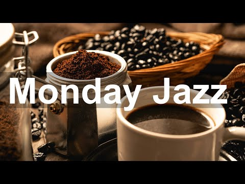 Monday Morning Jazz – Happy Mood Jazz Cafe and Bossa Nova Music to Relax