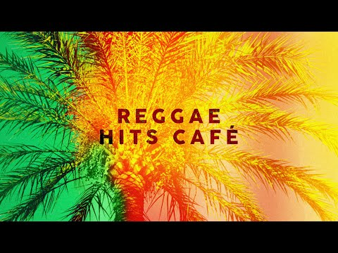 Reggae Hits Café – Cool Music 2021 🏝️🍹