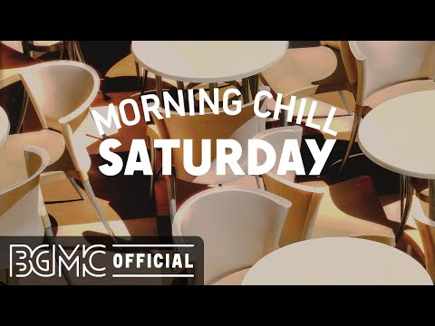 SATURDAY MORNING CHILL JAZZ: Lounge Jazz Radio – Chill Jazz for Relaxing at Home