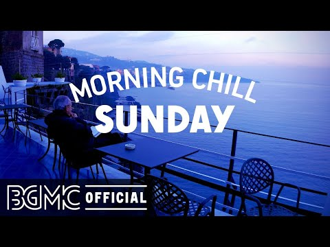 SUNDAY MORNING CHILL JAZZ: Smooth Piano Jazz with the Sound of Ocean