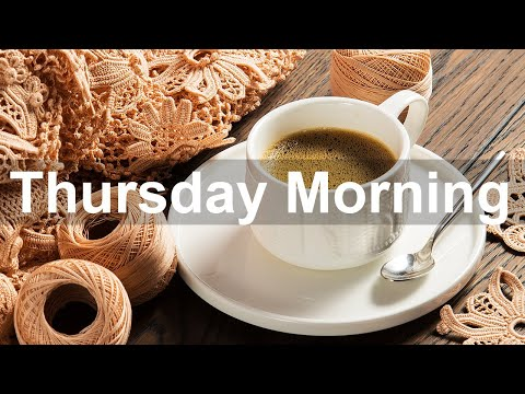 Thursday Morning Jazz – Good Mood Jazz Cafe and Bossa Nova Music to Relax