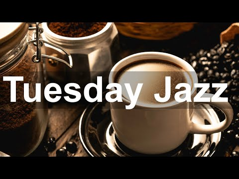 Tuesday Morning Jazz – Good Mood Jazz Cafe and Bossa Nova Music to Relax
