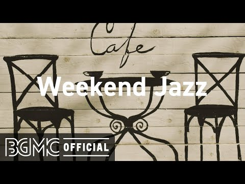 Weekend Jazz: Cozy Day Warm Coffee – Jazz Cafe Background Music to Feel at Home, Calm Down