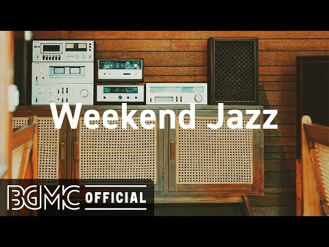 Weekend Jazz: Relaxing Jazz Music Coffee Shop Music Ambience – Background Music for Stress Relief