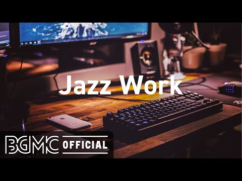 Jazz Work: Music to Take a Break – Smooth Jazz Instrumental Music for Relax, Study, and Work