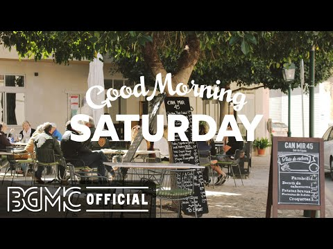 SATURDAY MORNING JAZZ: Relax Morning – Smooth Jazz Bossa Nova Music to Chill Out
