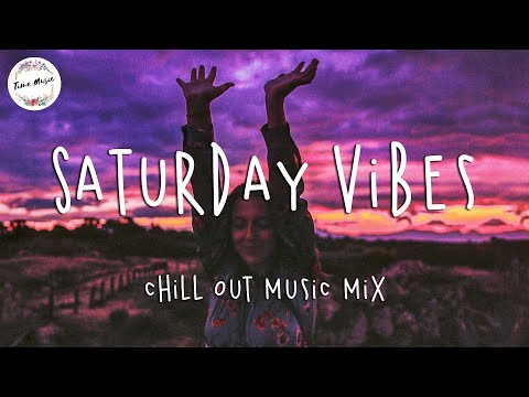 Saturday vibes – Best Pop RB chill out music mix playlist