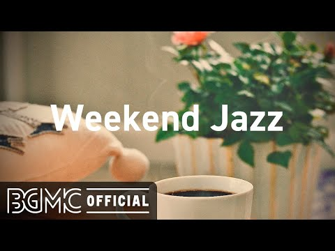 Weekend Jazz: Break Time Rest Music – Good Vibes Jazz Instrumental Music for Studying, Relax
