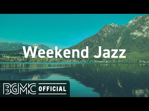 Weekend Jazz: Relaxing Piano Jazz – Smooth Jazz Piano Music for Relaxing, Stress Relief