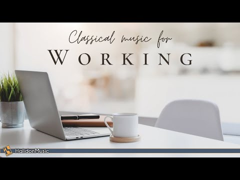 Classical Music for Working: Tchaikovsky, Chopin, Beethoven…