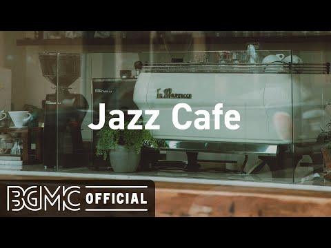 Jazz Cafe: Relax Music – Jazz Quiet Morning – Exquisite Jazz Music for Smooth Morning
