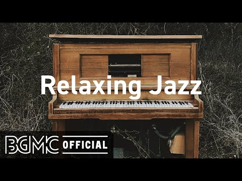 Relaxing Jazz: Relax Music – Lounge Bar Jazz Piano Music for Smooth Evening
